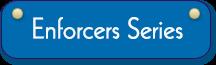 Enforcers Series